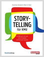 Storytelling für KMU - Im Web auf sich und seine Produkte aufmerksam machen