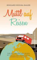 Irmgard Rosina Bauer: Muttl auf Reisen