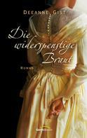 Deeanne Gist: Die widerspenstige Braut ★★★★
