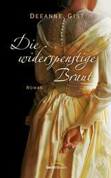Die widerspenstige Braut - Roman.