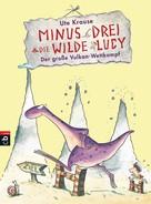 Ute Krause: Minus Drei und die wilde Lucy - Der große Vulkan-Wettkampf ★★★★