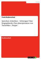 """Frank Bodenschatz: Sprechen, Schreiben – Schweigen? Eine biographische (Neu-)Interpretation von Tucholskys """"Treppe"""""""