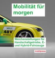 Mobilität für morgen - Weichenstellungen für Handschaltgetriebe, E- und Hybrid-Fahrzeuge