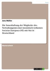 Die Innenhaftung der Mitglieder des Verwaltungsrats einer monistisch verfassten Societas Europaea (SE) mit Sitz in Deutschland