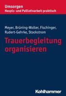 Stefan Meyer: Trauerbegleitung organisieren