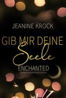 Jeanine Krock: Gib mir deine Seele – Enchanted ★★★