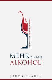 Mehr als nur Alkohol! Weinwissen für mehr Genuss