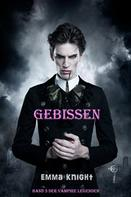 Emma Knight: Gebissen (Band 3 der Vampire Legenden) ★★★★