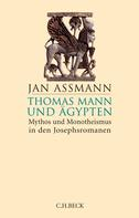 Jan Assmann: Thomas Mann und Ägypten