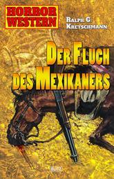 Horror Western 04: Der Fluch des Mexikaners