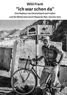Willi Frank: Ich war schon da