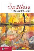 Reinhold Stecher: Spätlese