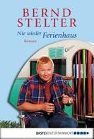 Bernd Stelter: Nie wieder Ferienhaus ★★★★