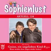 Sophienlust Aktuell 334: Gesine, ein ungeliebtes Kind. (Ungekürzt) - Wann werden diese Augen wieder lachen?