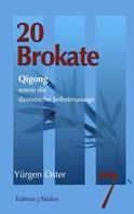 Yürgen Oster: 20 Brokate Qigong