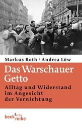 Das Warschauer Getto - Alltag und Widerstand im Angesicht der Vernichtung