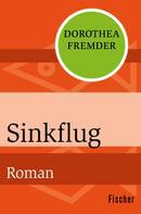 Dorothea Fremder: Sinkflug