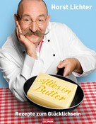 Horst Lichter: Alles in Butter ★★★★