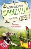 Katharina Schendel: Hummelstich - Casanova muss sterben ★★★★