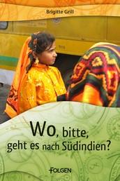 Wo, bitte, geht es nach Südindien?