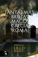 Fernando Lillo Redonet: Fantasmas, brujas y magos de Grecia y Roma