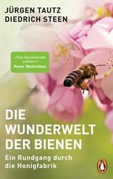 Die Wunderwelt der Bienen - Ein Rundgang durch die Honigfabrik