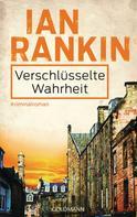 Ian Rankin: Verschlüsselte Wahrheit - Inspector Rebus 5 ★★★★★