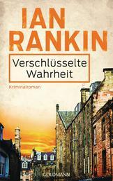 Verschlüsselte Wahrheit - Inspector Rebus 5 - Kriminalroman