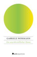 Gabriele Wohmann: Ein unwiderstehlicher Mann ★★★