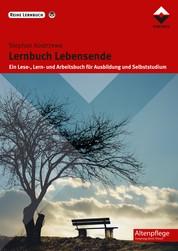 Lernbuch Lebensende - Ein Lese-, Lern- und Arbeitsbuch für Ausbildung und Selbststudium