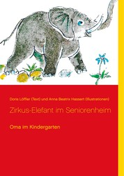 Zirkus-Elefant im Seniorenheim - Oma im Kindergarten