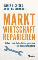 Oliver Richters: Marktwirtschaft reparieren ★