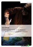 Sven Schulze: Controlling-Instrumente im Krankenhaus und die Behandlung ausländischer Patienten