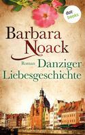 Barbara Noack: Danziger Liebesgeschichte ★★★