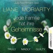 Truly Madly Guilty - Jede Familie hat ihre Geheimnisse (Ungekürzt)