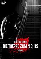 Victor Gunn: DIE TREPPE ZUM NICHTS ★★