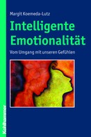 Margit Koemeda-Lutz: Intelligente Emotionalität
