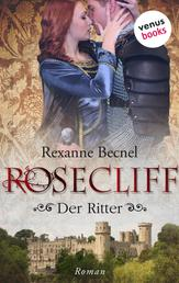 Rosecliff - Band 2: Der Ritter - Roman