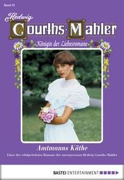 Hedwig Courths-Mahler - Folge 032 - Amtmanns Käthe