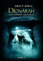 Dionarah - Band2 - Das Geheimnis der Kelten