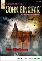John Sinclair Sonder-Edition 117 - Horror-Serie - Das Bluthaus