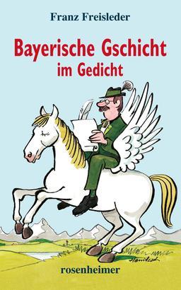 Bayerische Gschicht im Gedicht