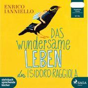 Das wundersame Leben des Isidoro Raggiola (Ungekürzt)