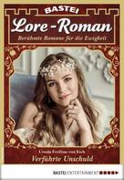 Ursula Freifrau von Esch: Lore-Roman 32 - Liebesroman