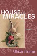 Ulrica Hume: House of Miracles