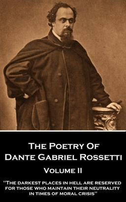 The Poetry of Dante Gabriel Rossetti - Volume II