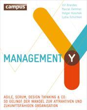 Management Y - Agile, Scrum, Design Thinking & Co.: So gelingt der Wandel zur attraktiven und zukunftsfähigen Organisation