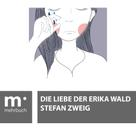 Stefan Zweig: Die Liebe der Erika Ewald