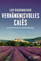 Verhängnisvolles Calès - Ein Provence-Krimi mit Capitaine Roger Blanc