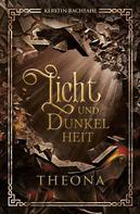 Kerstin Rachfahl: Licht und Dunkelheit: Theona